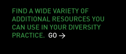 Find a wide variety of additional resources you can use in your diversity practice. Go >